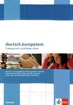 Deutsch.oberstufe. Trainingsheft zum schriftlichen Abitur (deutsch.kompetent)