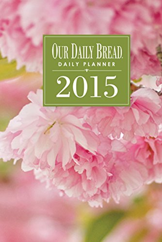 Our Daily Bread Daily Planner 2015 (2015 Daily Bread)