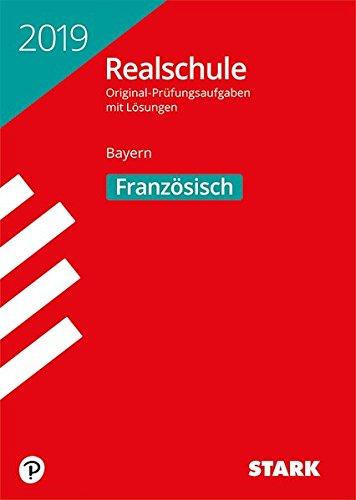 STARK Original Prüfungen Realschule 2019   Französisch   Bayern