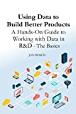 bosch products - Using Data to Build Better Products: A Hands-On Guide to Working with Data in R&D - The Basics