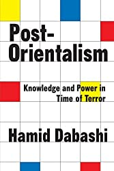 Post-Orientalism: Knowledge and Power in Time of Terror