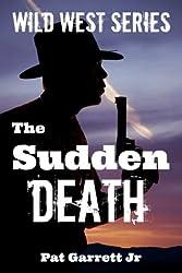 The Sudden Death: Wild West Series