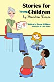 Stories for Young Children by Grandma Doyne, Doyne Williams, 1434325903