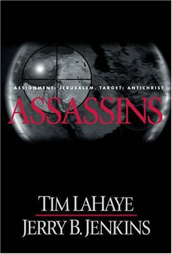 Assassins : Assignment: Jerusalem, Target: Antichrist - Book #6 of the Left Behind