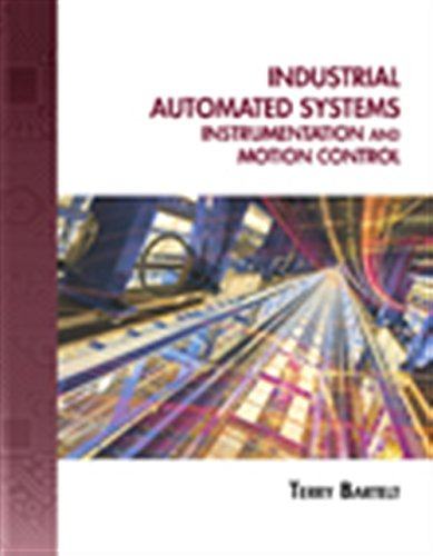 Industrial Automated Systems: Instrumentation and Motion Control