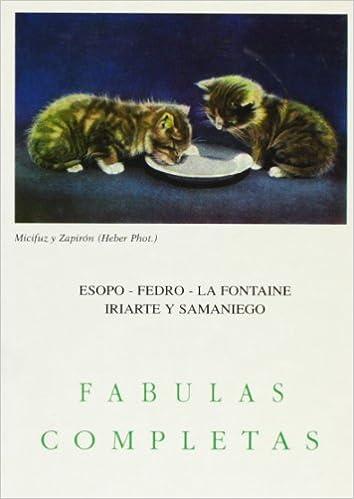 Fabulas Completas: Esopo-Fedro-La Fontaine-Iriarte y Samaniego ...
