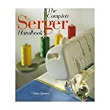 The Complete Serger Handbook, James, Chris, 0806998067