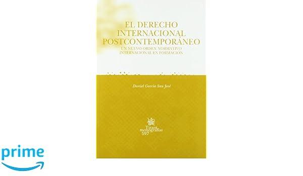 El Derecho Internacional Postcontemporáneo: Amazon.es: Daniel García San José: Libros