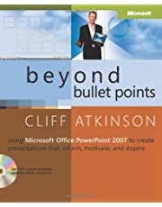 Beyond Bullet Points: Using Microsoft Office PowerPoint 2007 to Create Presentations That Inform, Motivate, and Inspire (2nd Edition)