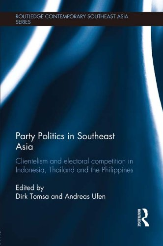 Party Politics in Southeast Asia: Clientelism and Electoral Competition in Indonesia, Thailand and the Philippines (Routledge Contemporary Southeast Asia Series)