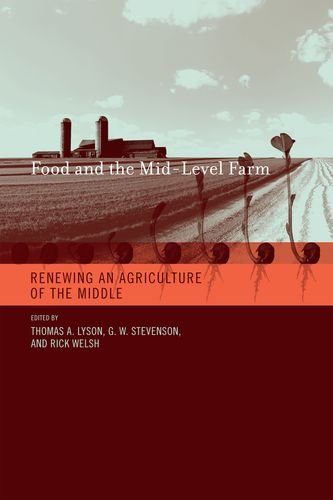Food and the Mid-Level Farm: Renewing an Agriculture of the Middle (Food, Health, and the Environment)