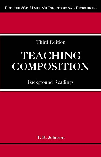 Teaching Composition: Background Readings, Third Edition (Bedford/St. Martin's Professional Resources)