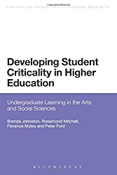 Developing Student Criticality in Higher Education: Undergraduate Learning in the Arts and Social Sciences (Continuum Studies in Educational Research)