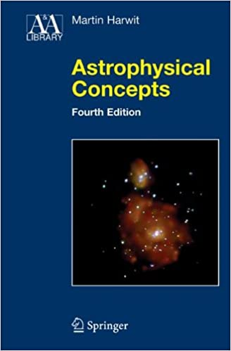 Astrophysical Concepts (Astronomy and Astrophysics Library)
