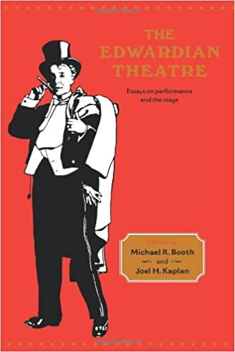the edwardian theatre essays on performance and the stage  the edwardian theatre essays on performance and the stage michael richard booth joel h kaplan 9780521087988 com books