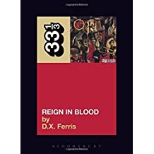 Slayer's Reign in Blood (331/3) by D.X. Ferris (2004) Paperback