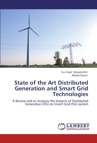 State of the Art Distributed Generation and Smart Grid Technologies: A Review and an Analysis the Impacts of Distributed