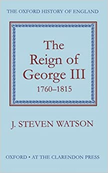 The Reign of George III, 1760-1815 (Oxford History of England)