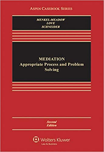 Mediation: Practice, Policy, and Ethics (Aspen Casebook Series)