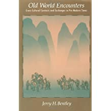 Old World Encounters: Cross-Cultural Contacts and Exchanges in Pre-Modern Times