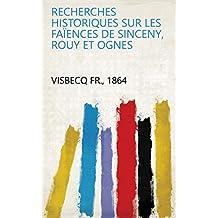 Recherches historiques sur les faïences de Sinceny, Rouy et Ognes
