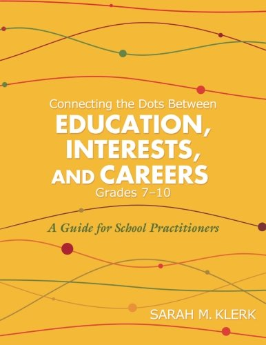 Connecting the Dots Between Education, Interests and Careers, Grades 7-10