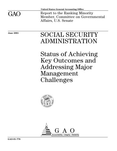 Social Security Administration  Status Of Achieving Key Outcomes And Addressing Major Management Challenges