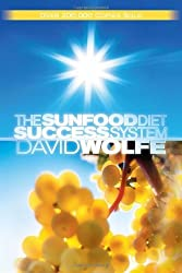 The Sunfood Diet Success System by David Wolfe (1-Jan-2009) Hardcover