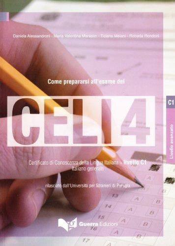 Come prepararsi allesame del Celi 4. Certificato di conoscenza della lingua italiana. Livello C1. Con CD Audio Marasco
