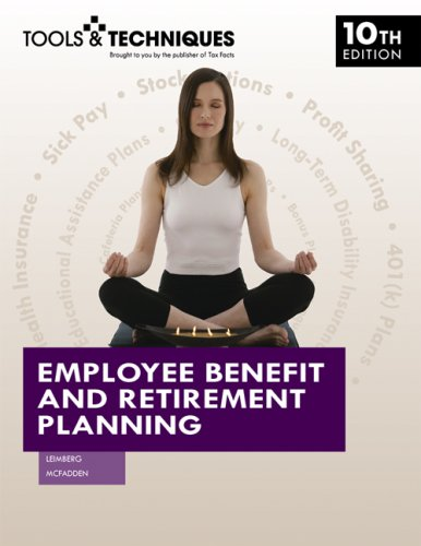 Read Online Employee Benefit and Retirement Planning (Tools and Techniques) ebook