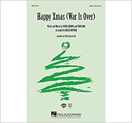 Hal Leonard Happy Xmas War Is Over Sab By Celine Dion Arranged By Mark Brymer Hal Leonard 0073999419740 Amazon Com Books