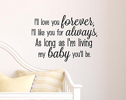 I'll love you forever I'll like you for always as long as I'm living my baby you'll be cute wall art Wall Vinyl Decal Quote Art Saying lettering stencil