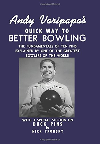 Andy Varipapa's Quick Way to Better Bowling: With A Special Section on Duck Pins