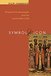 Symbol & Icon: Dionysius the Areopagite and the Iconoclastic Crisis