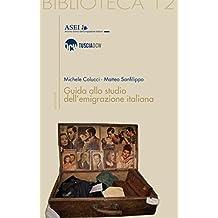 Guida allo studio dell'emigrazione italiana (Biblioteca) (Italian Edition)