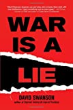 War Is a Lie, Swanson, David Cn, 0983083002