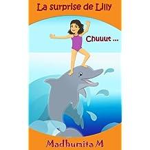 Livres pour enfants: La surprise de Lilly Chuuut: French children's books,Histoire de dauphin pour les enfants,French books for children,Livres pour enfants ... enfants. French books for children t. 5)