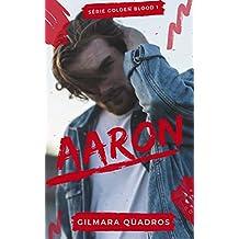 Aaron (Série Golden Blood Livro 1)