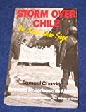 Storm over Chile : The Junta under Siege, Chavkin, Samuel, 0882081756