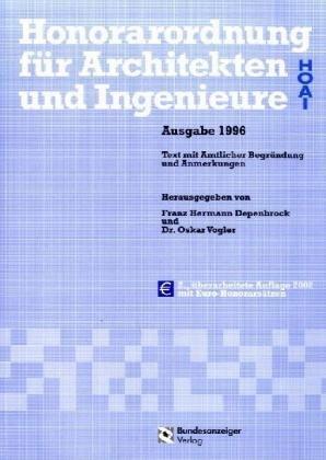 HOAI - Honorarordnung für Architekten und Ingenieure - Ausgabe 1996: Textausgabe mit Amtlicher Begründung und Anmerkungen