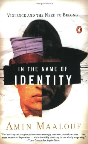In the Name of Identity: Violence and the Need to Belong