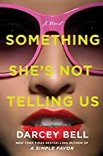 Something She's Not Telling Us: A Novel