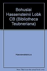 Bohuslai Hassensteinii Lobk CB (Bibliotheca Teubneriana)