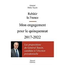 REBÂTIR LA FRANCE : MON ENGAGEMENT POUR LE QUINQUENNAT 2017-2022