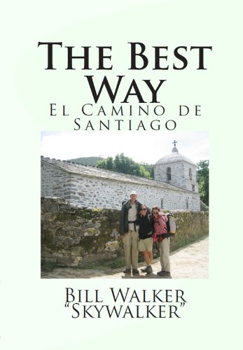 Amazon the best way el camino de santiago ebook bill walker the best way el camino de santiago by walker bill fandeluxe Image collections