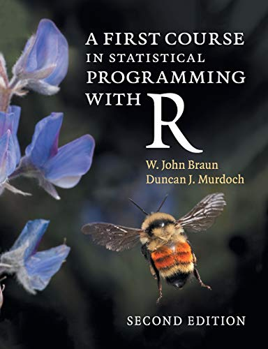 A First Course in Statistical Programming with R (A First Course In Statistical Programming With R)