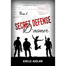 SECRET DÉFENSE d'aimer - Tome 2 (French Edition)