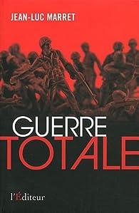 [Roman SF] Guerre Totale de Jean-Luc Marret 41hE-V5sDjL._SX195_