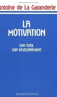 La motivation par Antoine de La Garanderie