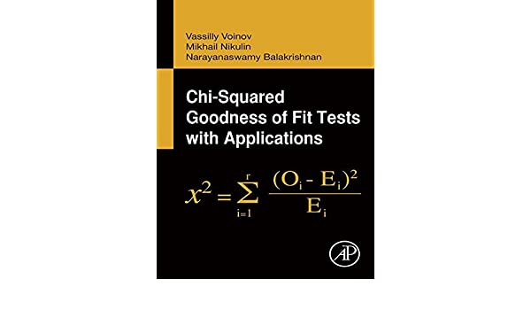 chi squared goodness of fit tests with applications balakrishnan n nikulin m s voinov vassilly